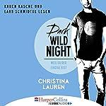 Dark Wild Night: Weil du der Einzige bist (Wild Seasons 3) | Christina Lauren