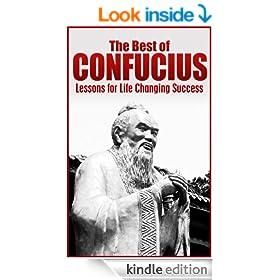 The Best of Confucius: Confucius' Lessons for Life Changing Success (Confucius, Confucianism, Confucius cat says, Ancient China Book 1)