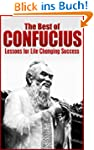 The Best of Confucius: Confucius' Les...