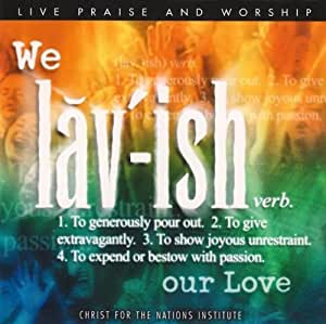 We Lavish Our Love