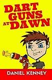 Dart Guns At Dawn (Volume 1)