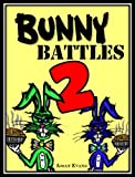 Bunny Battles 2: A Ridiculously Funny Book for Kids