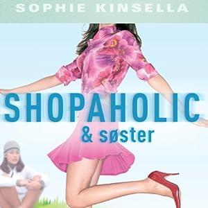 Shopaholic & søster [Shopaholic & Sister] | [Sophie Kinsella]