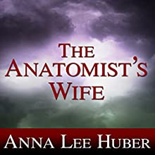 The Anatomist's Wife: Lady Darby Mystery, Book 1 (       UNABRIDGED) by Anna Lee Huber Narrated by Heather Wilds