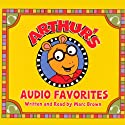 Arthur's Audio Favorites, Volume 1 (       UNABRIDGED) by Marc Brown Narrated by Marc Brown