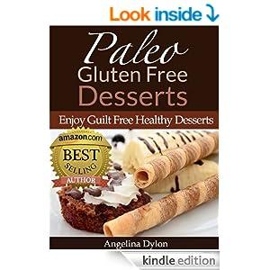 Paleo Gluten Free Desserts: Enjoy Guilt Free Healthy Desserts