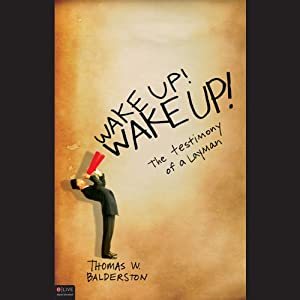 Wake Up! Wake Up! The Testimony of a Layman Audiobook