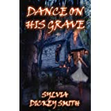 Dance On His Grave ~ Dickey Smith Sylvia