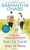 img - for The Baby Arrangement / Baby, I'm Yours / Baby, Be Mine (Life, Love and Babies Series) book / textbook / text book