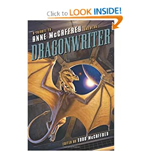 Dragonwriter: A Tribute to Anne McCaffrey and Pern by Todd McCaffrey, David Brin, Lois McMaster Bujold and Mercedes Lackey