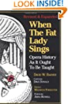 When the Fat Lady Sings: Opera Histor...