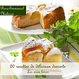 20 Recettes de Délicieux Desserts (Les minis livres t. 7)...