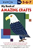 img - for My Book of Amazing Crafts (Kumon Workbooks) book / textbook / text book