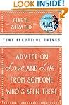 Tiny Beautiful Things: Advice on Love...