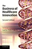 img - for The Business of Healthcare Innovation book / textbook / text book