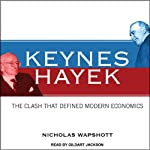 Keynes Hayek: The Clash That Defined Modern Economics | Nicholas Wapshott