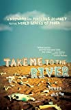 img - for Take Me to the River: A Wayward and Perilous Journey to the World Series of Poker by Peter Alson (2007-09-18) book / textbook / text book