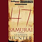 The 47th Samurai: Swagger (       UNABRIDGED) by Stephen Hunter Narrated by Buck Schirner