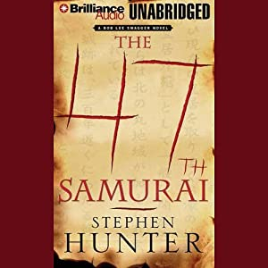The 47th Samurai: Swagger | [Stephen Hunter]