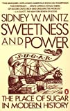 : Sweetness and Power: The Place of Sugar in Modern History