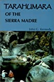 Tarahumara of the Sierra Madre: Survivors on the Canyon's Edge