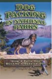 Dog Packing in National Parks: How a Pack Dog Became a Service Dog (0972539301) by Jane Cox