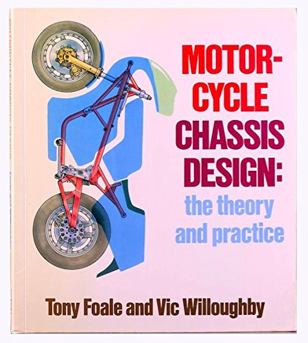 Motorcycle Chassis Design: The Theory and Practice, by Tony Foale