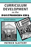 img - for Curriculum Development in the Postmodern Era: Teaching and Learning in an Age of Accountability (Critical Education Practice S) book / textbook / text book