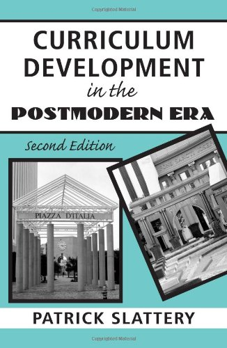 Curriculum Development in the Postmodern Era: Teaching...