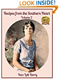 Recipes from the Southern Heart: Volume 2 (Down Home Cooking)
