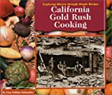 California Gold Rush Cooking (Exploring History Through Simple Recipes)