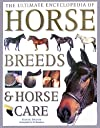 The Ultimate Encyclopedia of Horse Breeds and Horse Care