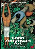 Latin American Art of the 20th Century (World of Art) (0500202605) by Lucie-Smith, Edward