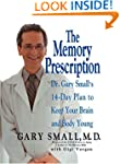 The Memory Prescription: Dr. Gary Sma...