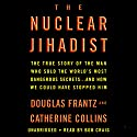 The Nuclear Jihadist (       UNABRIDGED) by Douglas Frantz, Catherine Collins Narrated by Bob Craig