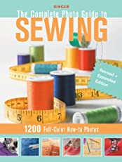 Singer Complete Photo Guide to Sewing - Revised + Expanded Edition: 1200 Full-Color How-To Photos