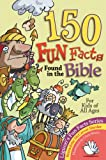 150 Fun Facts Found in the Bible: For Kids of All Ages