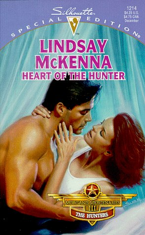 Heart Of The Hunter  (Morgan'S Mercenaries: The Hunters) (Silhouette Special Edition, 1214), LINDSAY MCKENNA