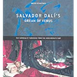 "Salvador Dali's ""Dream of Venus"": The Surrealist Funhouse from the 1939 World's Fairby Schaffner"