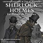 Sherlock Holmes - La Banda de Lunares [Sherlock Holmes: The Speckled Band, Spanish Edition]: Intro to the Classics - Spanish | Arthur Conan Doyle