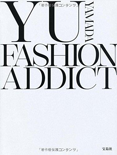 YU YAMADA FASHION ADDICT