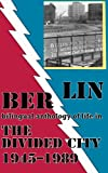 img - for Berlin: bilingual anthology of life in The Divided City 1945-1989 (Rockbottom, 11-12) book / textbook / text book