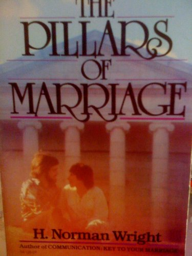 The Pillars of Marriage, H. NORMAN WRIGHT