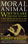 The Moral Animal: Why We Are, the Way...