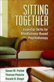 img - for Sitting Together: Essential Skills for Mindfulness-Based Psychotherapy book / textbook / text book