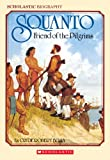 Squanto: Friend of the Pilgrims (0590440551) by Bulla, Clyde Robert