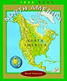 North America (True Books: Continents) (0516264370) by Petersen, David