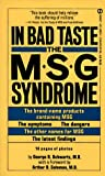 In Bad Taste: The Msg Syndrome : How Living Without Msg Can Reduce Headache, Depression and Asthma, and Help You Get Control of Your Life (Signet)