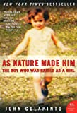 As Nature Made Him: The Boy Who Was Raised as a Girl (P.S.) (0061120561) by John Colapinto