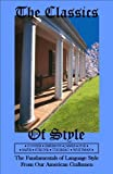 The Classics of Style: The Fundamentals of Language Style From Our American Craftsmen [Paperback] [2006] (Author) William Strunk Jr., Ralph Waldo Emerson, Henry David Thoreau, Walt Whitman, Henry James, Frederic Taber Cooper, Edgar Allan Poe, Edward Sapir, The American Academic Press